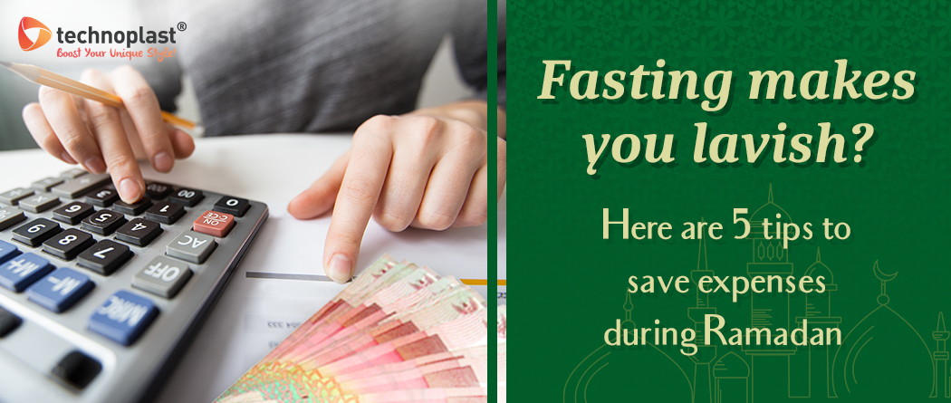 Fasting Makes You Lavish? Here's 5 Tips to Save Expenses During Ramadan