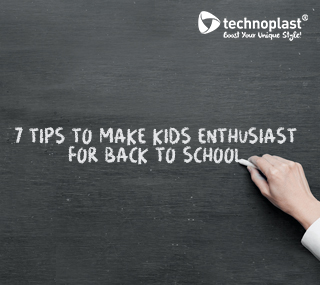 7 TIPS TO MAKE KIDS ENTHUSIAST FOR BACK TO SCHOOL