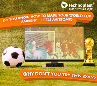 DO YOU KNOW HOW TO MAKE YOUR WORLD CUP AMBIENCE FEELS AWESOME? WHY DON'T YOU TRY THIS WAY?
